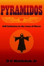 Pyramidos: Self Initiation in the Aeon of Horus $39.95